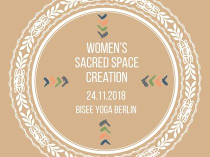 Women's Sacred Space Creation | Sa. 24.11. 15:30-17:45 Uhr