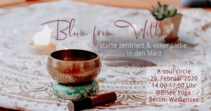Bloom from Within | Sa. ab 29.02. | 14 – 17 Uhr
